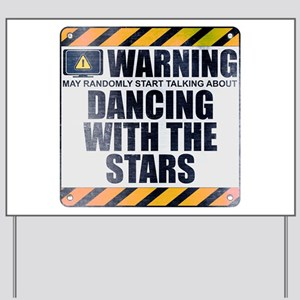 Warning: Dancing With the Stars Yard Sign