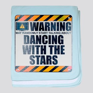 Warning: Dancing With the Stars Infant Blanket