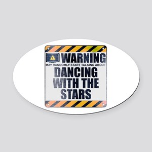 Warning: Dancing With the Stars Oval Car Magnet