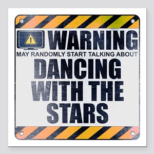 Warning: Dancing With the Stars Square Car Magnet