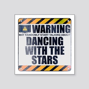 """Warning: Dancing With the Stars Square Sticker 3"""""""