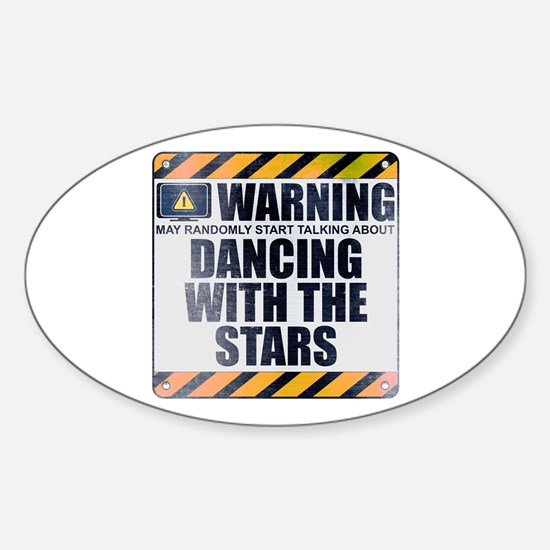 Warning: Dancing With the Stars Oval Decal