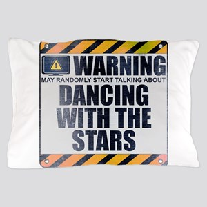 Warning: Dancing With the Stars Pillow Case