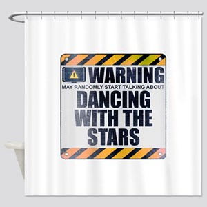Warning: Dancing With the Stars Shower Curtain