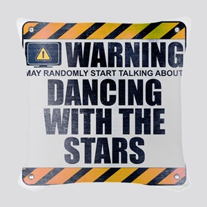 Warning: Dancing With the Stars Woven Throw Pillow