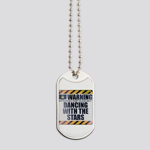 Warning: Dancing With the Stars Dog Tags