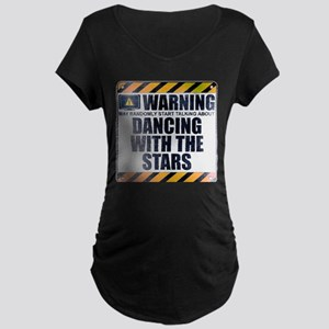 Warning: Dancing With the Stars Dark Maternity T-S