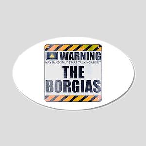 Warning: The Borgias 22x14 Oval Wall Peel