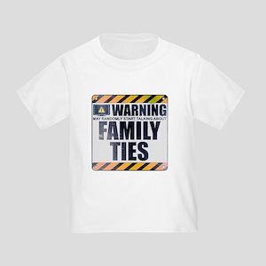 Warning: Family Ties Infant/Toddler T-Shirt