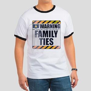 Warning: Family Ties Ringer T-Shirt
