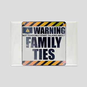 Warning: Family Ties Rectangle Magnet
