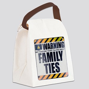 Warning: Family Ties Canvas Lunch Bag