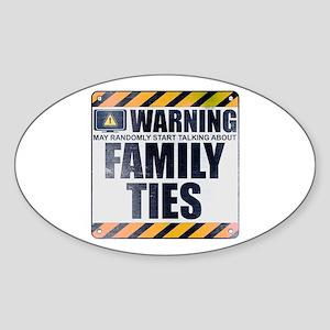 Warning: Family Ties Oval Sticker