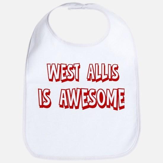 West Allis is awesome Bib