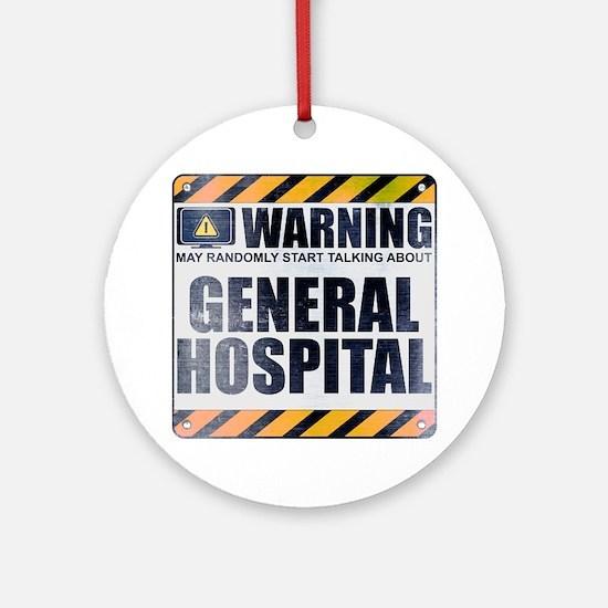 Warning: General Hospital Round Ornament