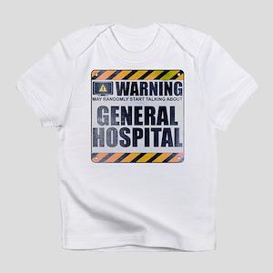 Warning: General Hospital Infant T-Shirt