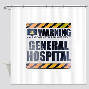 Warning: General Hospital Shower Curtain