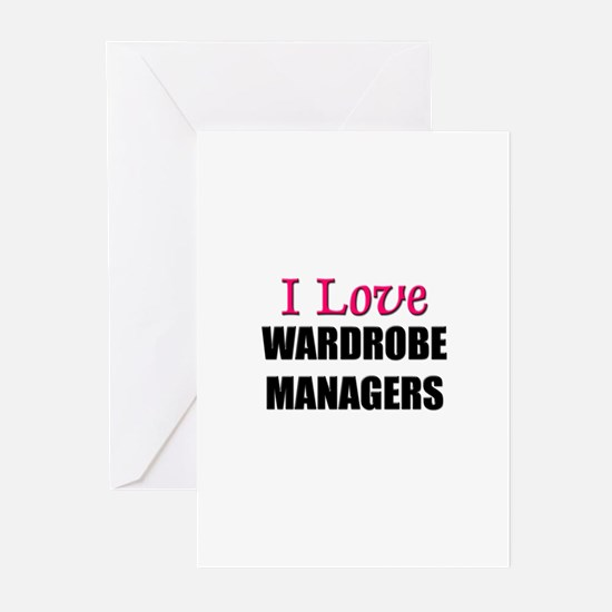 I Love WARDROBE MANAGERS Greeting Cards (Pk of 10)
