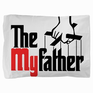 The My Father Pillow Sham