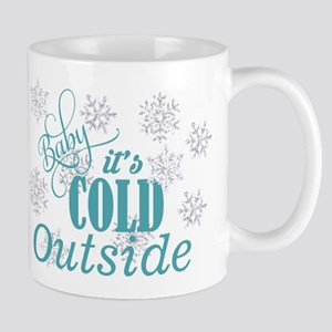 Baby Its Cold Mugs