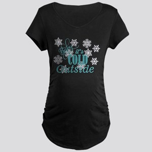 baby its cold Maternity T-Shirt