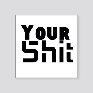 Use Your Name (Your Shit) Sticker