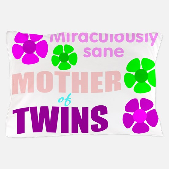 Sane mother of twin... Pillow Case