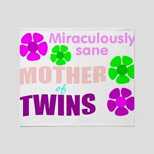 Sane mother of twin... Throw Blanket