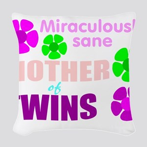 Sane mother of twin... Woven Throw Pillow