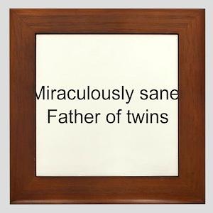 Sane father of twins Framed Tile