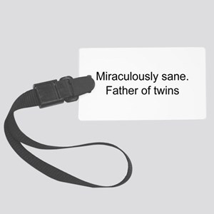 Sane father of twins Large Luggage Tag