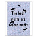 The Best Mutts Are Rescues (blue) Small Poster
