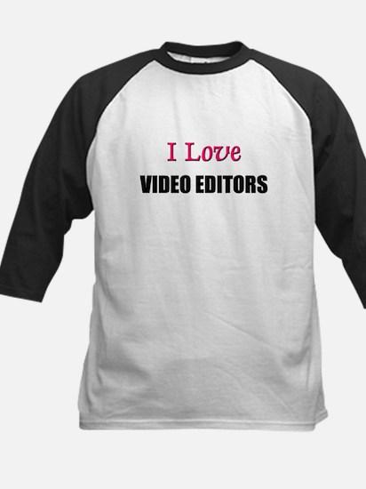 I Love VIDEO EDITORS Kids Baseball Jersey