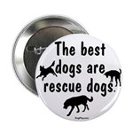 Best Dogs Are Rescues Button