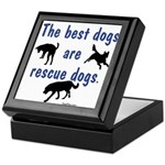 Best Dogs Are Rescues Keepsake Box
