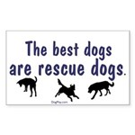 Best Dogs Are Rescues Rectangle Sticker