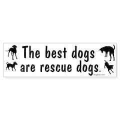 Best Dogs Are Rescues Bumper Bumper Sticker