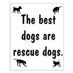 Best Dogs Are Rescues Small Poster