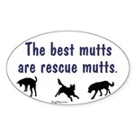 Best Mutts Are Rescues Oval Sticker