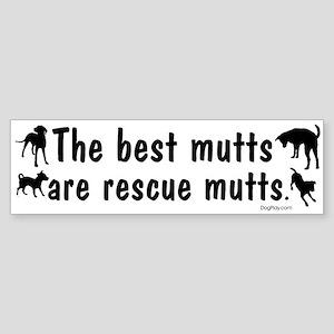 Best Mutts Are Rescues Bumper Sticker