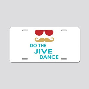 Do The Jive Dance Aluminum License Plate
