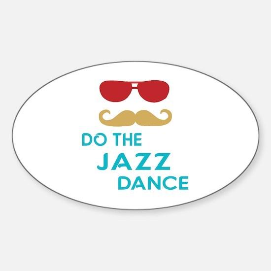 Do The Jazz Dance Sticker (Oval)