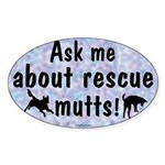 Ask Me About Rescue Mutts Oval Sticker
