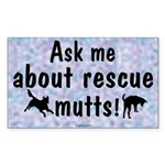 Ask Me About Rescue Mutts Rectangle Sticker