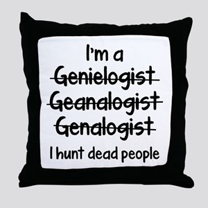 I Hunt Dead People Throw Pillow