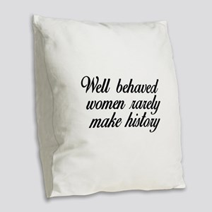 Well Behaved Women Burlap Throw Pillow