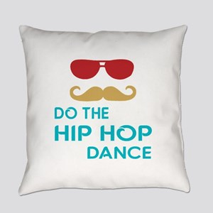 Do The Hip hop Dance Everyday Pillow