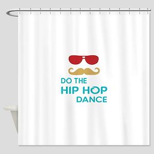 Do The Hip hop Dance Shower Curtain