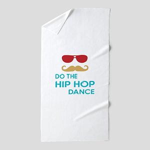 Do The Hip hop Dance Beach Towel