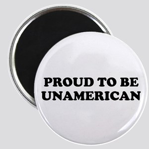 PROUD TO BE UNAMERICAN Magnet